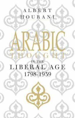 Arabic Thought in the Liberal Age 1798-1939 by Albert Hourani (Paperback, 1983)