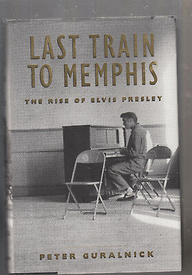 LAST TRAIN TO MEMPHIS: THE RISE OF ELVIS PRESLEY by PETER GURALNICK, HC/DJ 1994