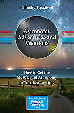 [PDF] Astronomy Adventures and Vacations How to Get the Most Out of Astronomy in