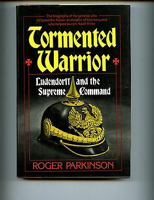 br-TORMENTED WARRIOR - Ludendorff and the Supreme Command, Parkinson,HBdj VG/VG