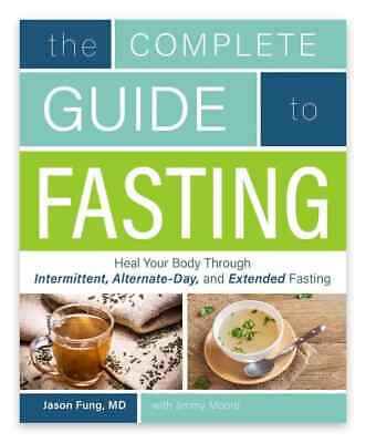 The Complete Guide to Fasting by Jason Fung- 2016