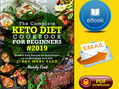{E-ß00K} The Complete Keto Diet Cookbook For Beginners 2019 By Mandy Cook