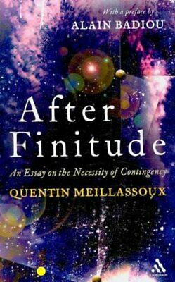 After Finitude An Essay on the Necessity of Contingency 9781441173836