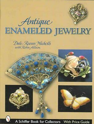 Antique Enameled Jewelry by Dale Reeves Nicholls 9780764319914 (Hardback, 2006)