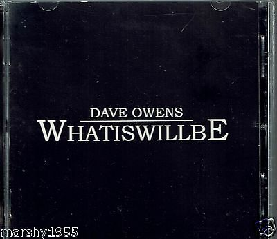 Dave Owens - What Is Will Be CD