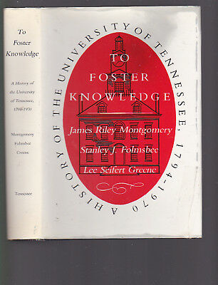 To Foster Knowledge: History of the University of Tenn., 1794-1970, Montgomery