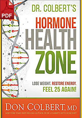 Dr Colbert's Hormone Health Zone Lose Weight Restore Energy Feel 25 Again [PDF]