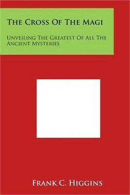 The Cross of the Magi: Unveiling the Greatest of All the Ancient Mysteries (Pape