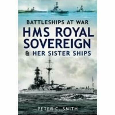 HMS Royal Sovereign and Her Sister Ships - Hardcover NEW Smith, Peter C. 2009-07