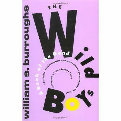 The Wild Boys - Paperback NEW Burroughs, Will 1994-01-12