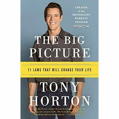 The Big Picture: 11 Laws That Will Change Your Life - Paperback NEW Tony Horton(