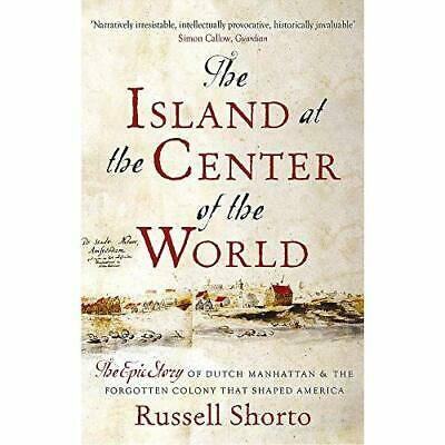 The Island at the Center of the World: The Epic Story o - Paperback NEW Russell