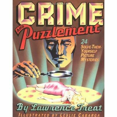 Crime and Puzzlement: 24 Solve-them-yourself Picture My - Paperback NEW Treat, L