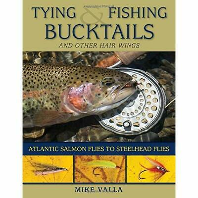 Tying and Fishing Bucktails and Other Hair Wings: Atlan - Paperback NEW Mike Val