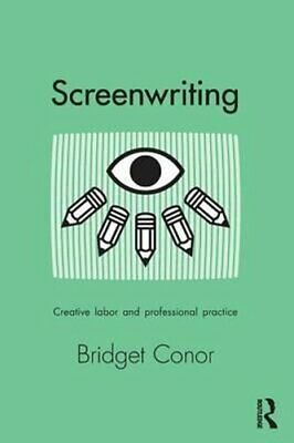 Screenwriting Creative Labor and Professional Practice 9780415642675 | Brand New