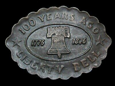 KL01138 VINTAGE 1970s 100 YEARS AGO ***LIBERTY BELL*** 1876 BELT BUCKLE