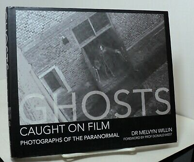 Ghosts Caught On Film by Dr Melvyn Willin