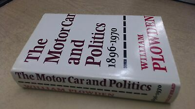 The Motor Car and Politics, 1896-1970, Plowden, William, Bodley H