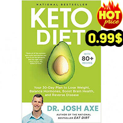 Keto Diet Your 30-Day Plan to Lose Weight by Josh Axe Boost Brain, Hormones PDF