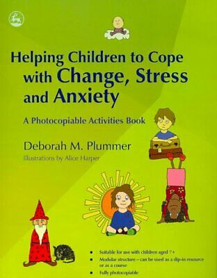 Helping Children to Cope with Change, Stress and Anxiety A Phot... 9781843109600