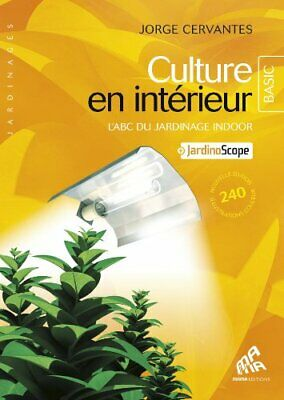 Culture en interieur - Basic Edition - L'ABC du jardinage indoor