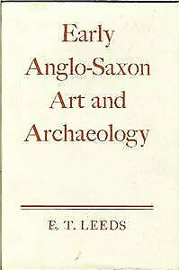 Early Anglo-Saxon art and archaeology : Being the