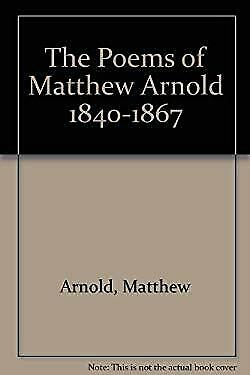The Poems of Matthew Arnold 1840-1867