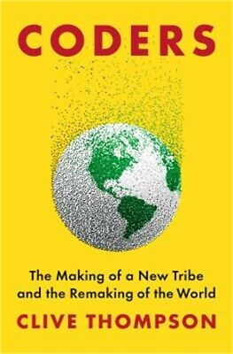 Coders: The Making of a New Tribe and the Remaking of the World (Hardback or Cas