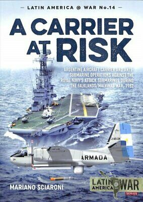 A Carrier at Risk Argentinean Aircraft Carrier and Anti-Submari... 9781911628705