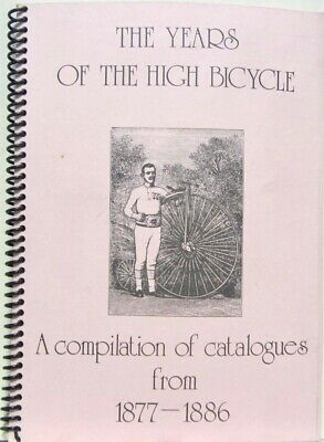 1877_1886 The Years Of The High Bicycle Compilation  Catalogues Velocipede Velo