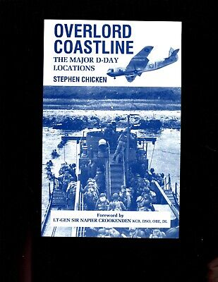 OVERLORD COASTLINE: The Major D-Day Locations, Stephen Chicken, 1st SB  VG