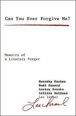 Can You Ever Forgive Me?  Memoirs of a Literary Forger by Israel, Lee