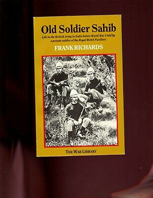 Old Soldier Sahib: Life in the British Army in India Before WW 1, Richards SB