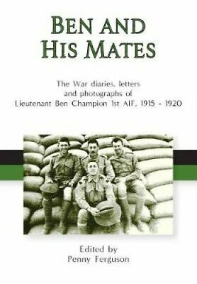 Ben and his Mates The War diaries, letters and photographs of L... 9780648308270