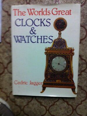 The Worlds Great Clocks and Watches, Jagger, Cedric, Used; Good Book