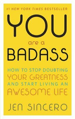 You Are a Badass How to Stop Doubting Your Greatness and Start ... 9780762447695