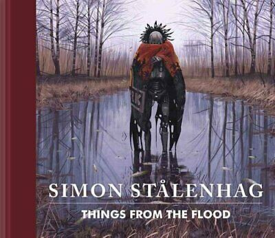 Things from the Flood by Simon Stalenhag 9781624650468 | Brand New