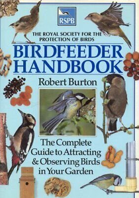RSPB Birdfeeder Handbook: The Complete Guide to Attracting & Observing Birds in