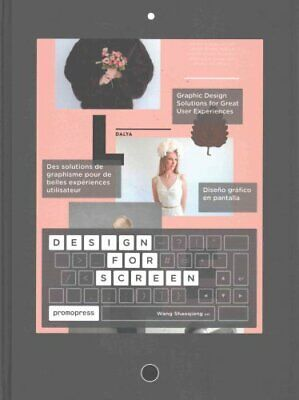 Design for Screen: Graphic Design Solutions for Great User Experiences by...