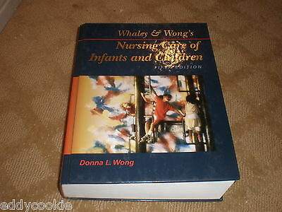 Nursing Care of Infants and Children, Whaley & Wong's FIFTH EDITION Donna L Wong