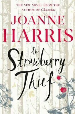 The Strawberry Thief by Joanne Harris 9781409170754 | Brand New