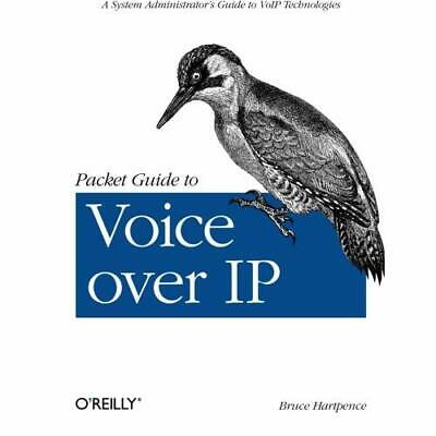 Packet Guide to Voice Over IP - Paperback NEW Bruce Hartpence 2013-03-14