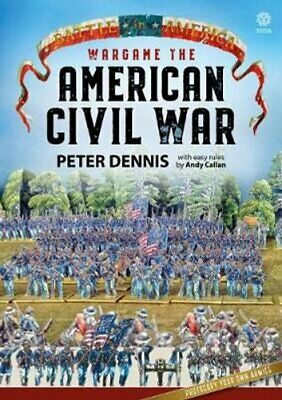 Wargame: the American Civil War by Peter Dennis 9781912174126 | Brand New