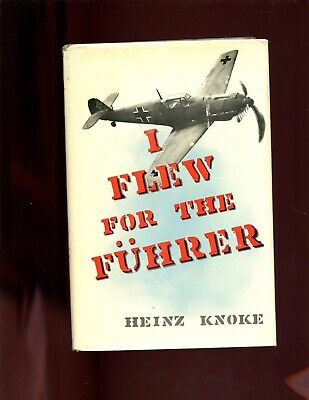 bh- I FLEW FOR THE FUHRER -Story of a German Fighter Pilot. Knoke 1st HBdjVG