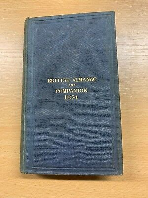 "1874 ""The British Almanac And Companion"" Uk Royalty Military Etc Hardback Book"