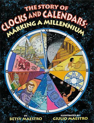 Story of Clocks and Calendars : Marking a Millennium Betsy Maestro History Time