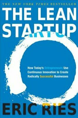 The Lean Startup by Eric Ries 9781524762407 | Brand New | Free UK Shipping