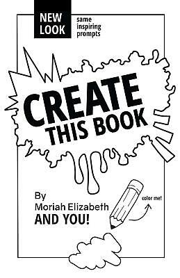 NEW Create This Book Moriah Elizabeth Paperback Fast Free Shipping Adult Colour