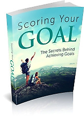 Most Valuable Scoring Your Goal  pdf eBook With Master Resell Rights ebooks