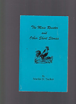 The Main Rooster and Other Short Stories (of Northern Alabama...historical)